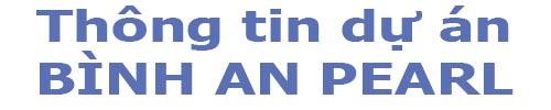 Thông tin dự án Bình An Pearl Trần Não