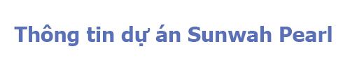 Thông tin dự án Sunwah Pearl nguyễn hữu cảnh
